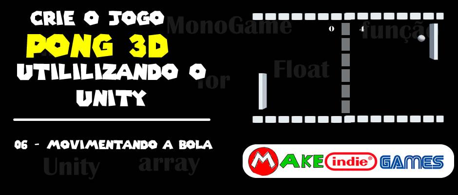 Criando um pong 3D no Unity - 06 movimentando a bola