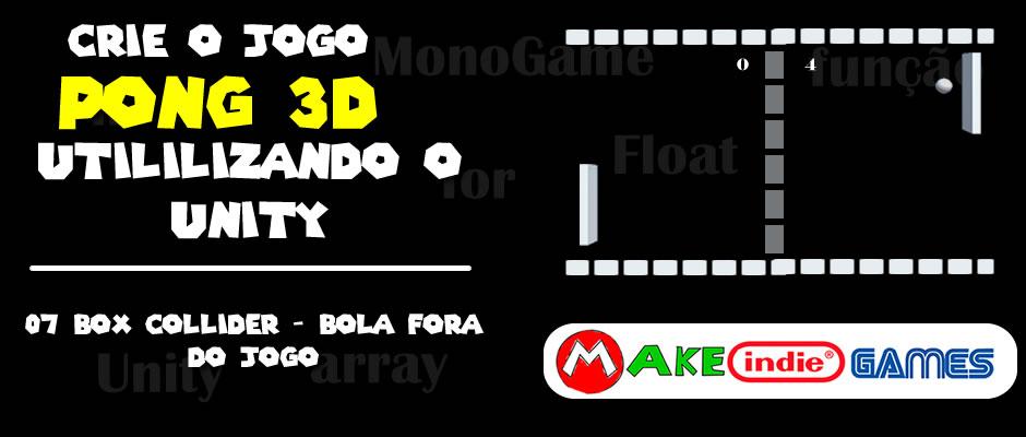 Pong 3D - 07 Box Collider - Bola fora do jogo